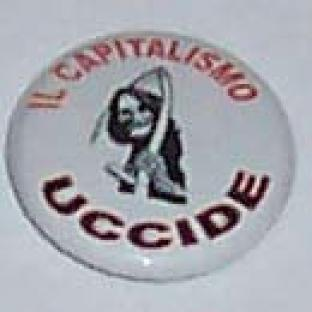 2008-03-06-spilla-capitalismo-uccide.jpg